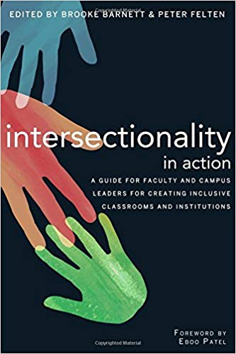 Intersectionality in action : a guide for faculty and campus leaders for creating inclusive classrooms and institution