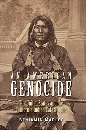 An American genocide : the United States and the California Indian catastrophe, 1846-1873