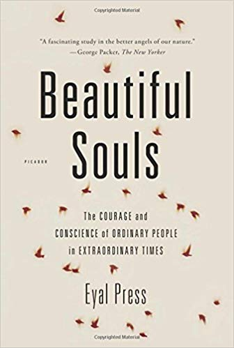 Beautiful souls : the courage and conscience of ordinary people in extraordinary times