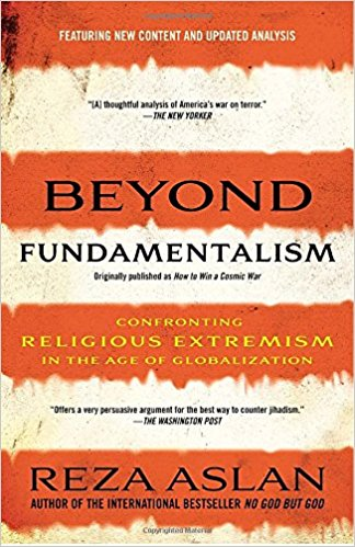 Beyond fundamentalism : confronting religious extremism in the age of globalization