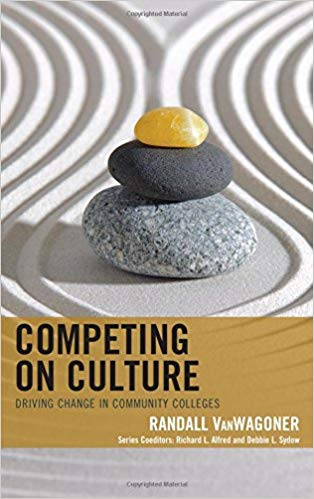 Competing on culture : driving change in community colleges