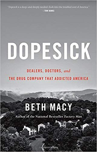 Dopesick : dealers, doctors, and the drug company that addicted America