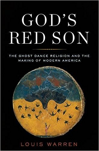 God's red son : the Ghost Dance religion and the making of modern Americ