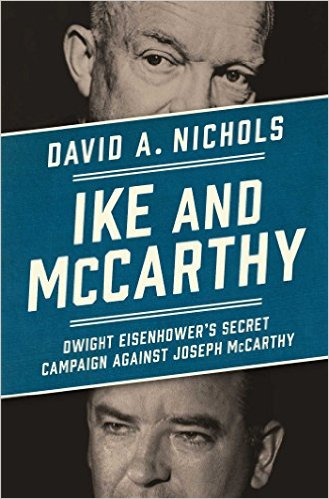 Ike and McCarthy : Dwight Eisenhower's secret campaign against Joseph McCarthy