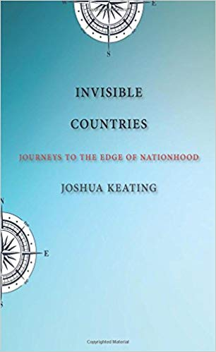 Invisible countries : journeys to the edge of nationhood