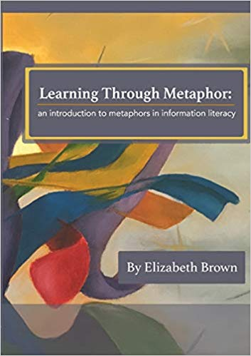 Learning through metaphor: An introduction to metaphors in information literacy