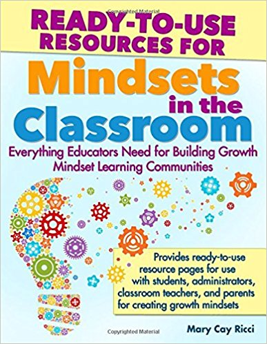Ready-to-use resources for mindsets in the classroom : everything teachers need for classroom success