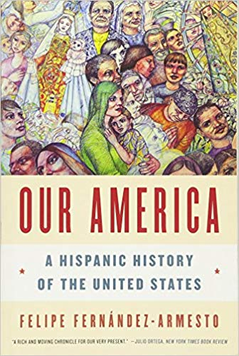 Our America : a Hispanic history of the United States