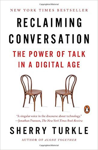 Reclaiming conversation : the power of talk in a digital age