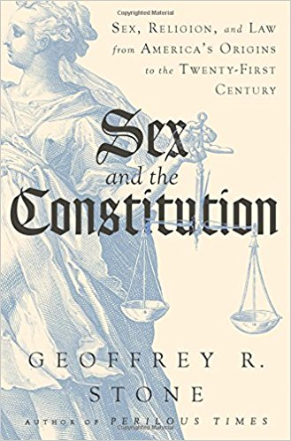 Sex and the constitution : sex, religion, and law from America's origins to the twenty-first century