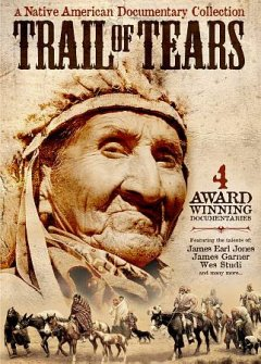Trail of tears:: a Native American documentary collection