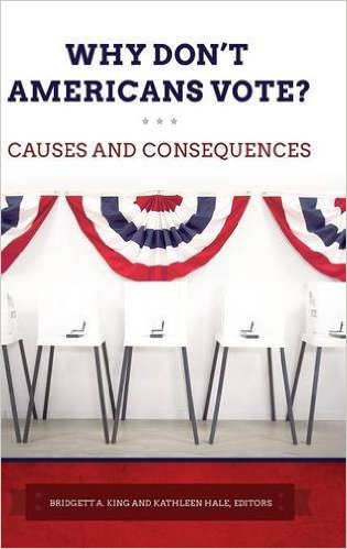 Why don't Americans vote? : causes and consequences